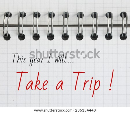 New Year Resolution, Take a Trip. - stock photo