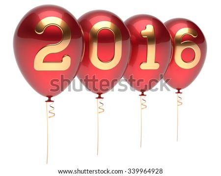 New Year's Eve 2016 party balloons Christmas decoration happy wintertime traditional Marry Xmas celebrate adornment red gold. Future planning calendar date banner advertisement. 3d render isolated - stock photo