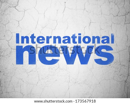 News concept: Blue International News on textured concrete wall background, 3d render