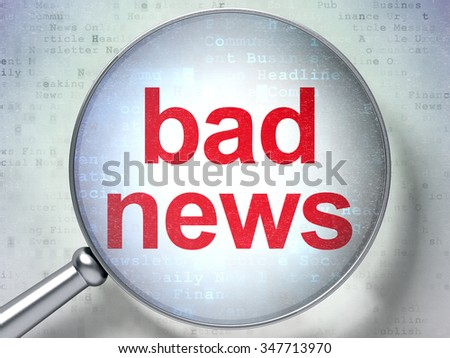 News concept: magnifying optical glass with words Bad News on digital background - stock photo
