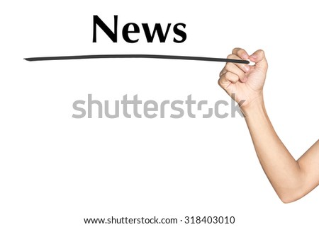 News Man hand writing virtual screen text on white background - stock photo