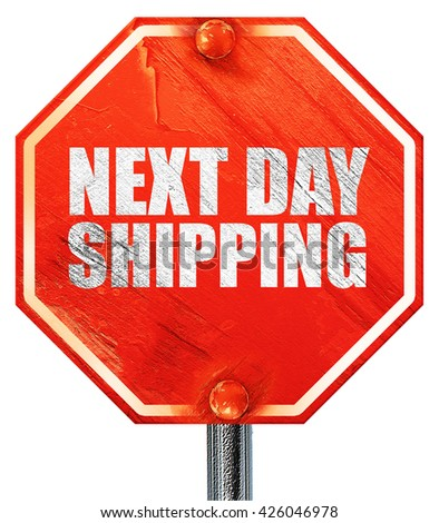next day shipping, 3D rendering, a red stop sign - stock photo