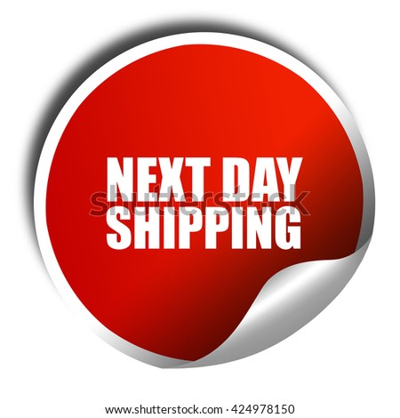 next day shipping, 3D rendering, red sticker with white text - stock photo