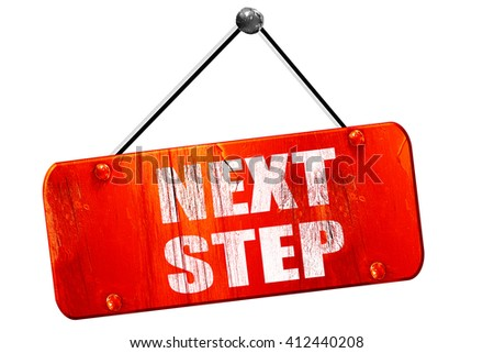 next step, 3D rendering, vintage old red sign - stock photo