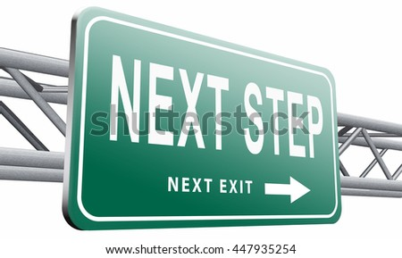 next step move or level road sign billboard,isolated, on white background. 3D illustration