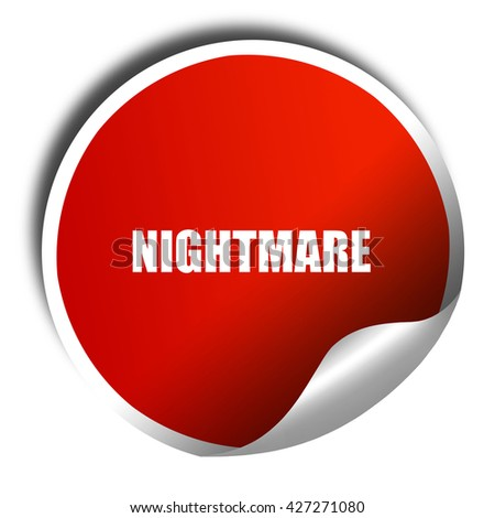nightmare, 3D rendering, a red shiny sticker - stock photo