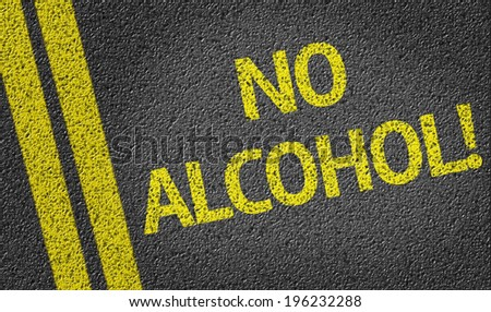 No alcohol written on the road - stock photo