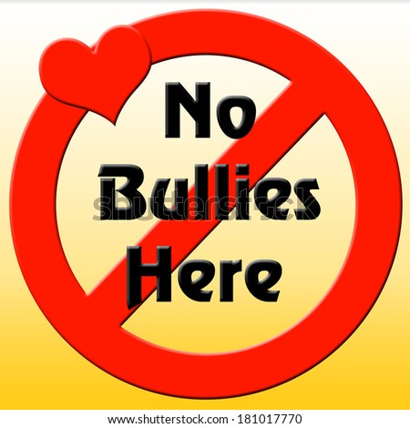 no bullies poster, prohibit symbol with red heart. illustration - stock photo