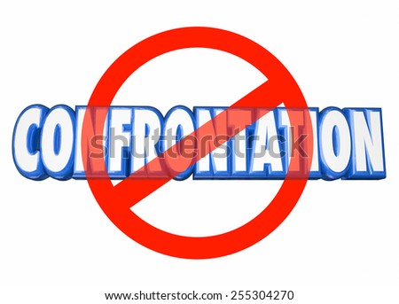 No Confrontation 3d words with red circle slash symbol over the blue letters to illustrate a warning or advice to avoid fights, battles or conflict with others - stock photo