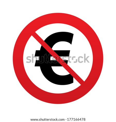 No Euro sign icon. EUR currency symbol. Money label. Red prohibition sign. Stop symbol.