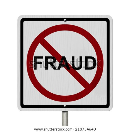 No Fraud Sign, An red road sign with word Fraud and not symbol isolate on white - stock photo