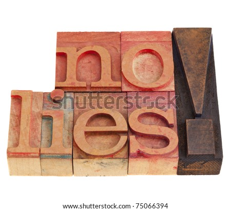 no lies exclamation  in vintage wood letterpress type - stock photo