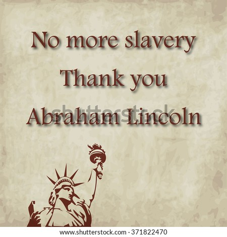 No more slavery background. Remember Abraham Lincoln - stock photo