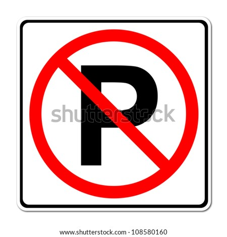 No parking sign on white background - stock photo