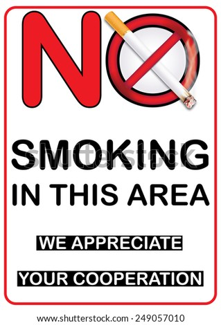 No smoking in this area - sticker containing a realistic lighting cigarette on prohibited sign. We appreciate your cooperation.  Print colors used. - stock photo