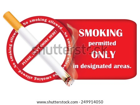 No smoking sign containing a realistic lighting cigarette and the text: smoking permitted only in designated smoking areas. Printable colors used, A3 format - stock photo