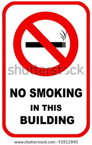 No smoking sign for facility control.  For use in any smoking inference or health care.
