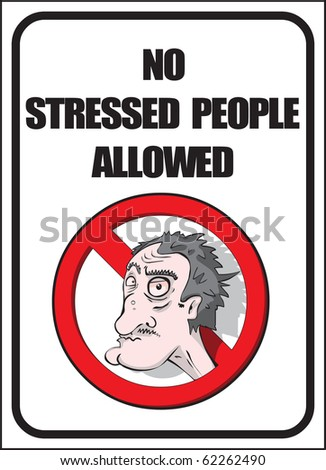 No stressed people allowed - stock photo