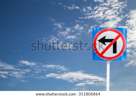 No turn left traffic sign,on blue sky and cloud background - stock photo