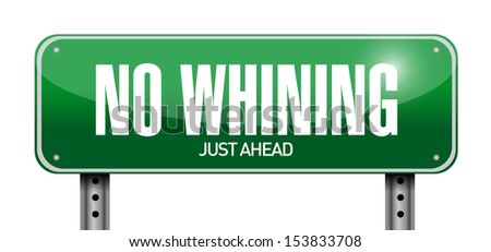 no whining road sign illustration design over a white background - stock photo