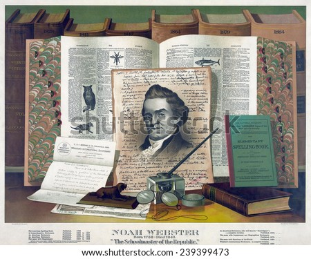 Noah Webster (1758-1843) created an 1828 dictionary with spelling conventions that differentiated America English from that of the British Isles.