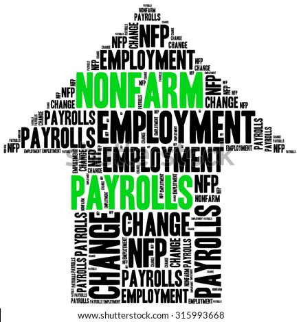 Non-farm employment change, payrolls or NFP. One of the most important macroeconomic indicator from US job market, released monthly. - stock photo