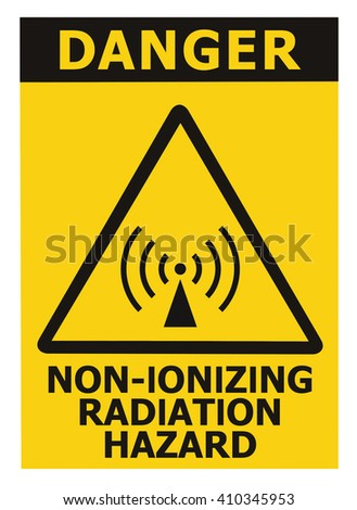 Non-ionizing radiation hazard safety area, danger warning text sign sticker label, large icon signage, isolated black triangle over yellow, macro closeup