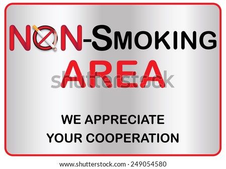 Non Smoking Area sign for print. We appreciate your cooperation. Contains a realistic lighting cigarette on prohibited sign. Print colors used - stock photo