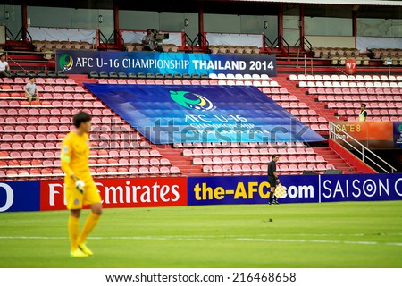 NONTHABURI THAILAND-SEPTEMBER 06:View big banner show on stadium during the AFC U-16 Championship between Korea Republic and Oman at Muangthong Stadium on Sep 06, 2014,Nonthaburi Thailand - stock photo