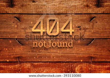 not found - 404 on an old wooden background with texture - stock photo