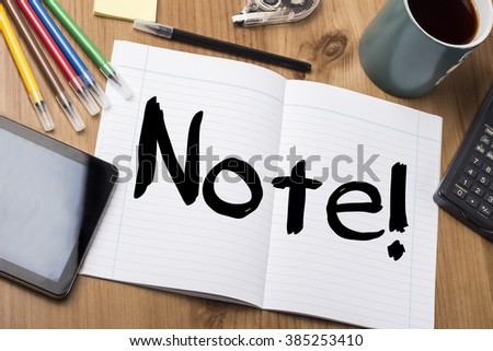 Note! - Note Pad With Text On Wooden Table - with office  tools