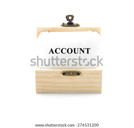 "Note with word ""ACCOUNT"" in wooden chest isolated on white background - stock photo"