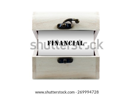 """Note with word """"FINANCIAL"""" in wooden chest isolated on white background - stock photo"""