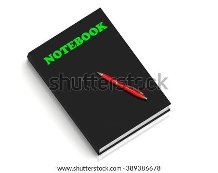 NOTEBOOK- inscription of green letters on black book on white background