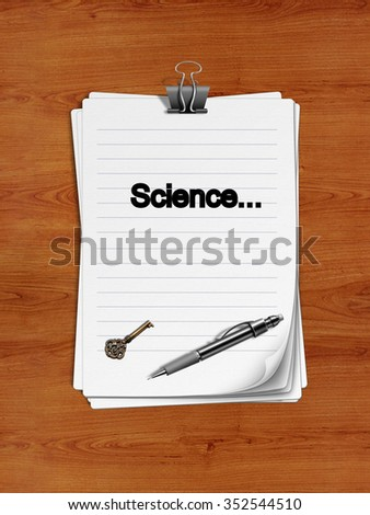 "Notepad with paper clip isolated on a wooden surface. A pen and an old key are on the paper. ""Science"" is written on the notepad as a reminder."