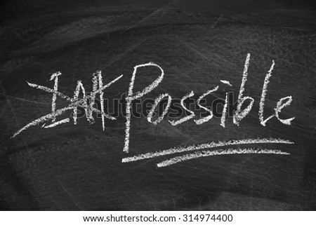 Nothing is impossible on the blackboard with chalk writing.