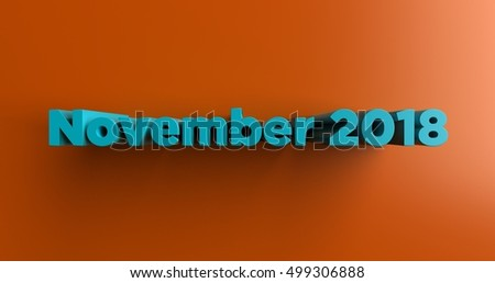 November 2018 - 3D rendered colorful headline illustration.  Can be used for an online banner ad or a print postcard.