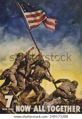 Now--all together'. 7th War Loan poster showing U.S. Marines flag raising on Iwo Jima. Artist C.C. Beall based his painting on Joe Rosenthal's iconic photo. - stock photo