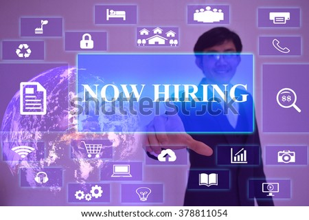 NOW HIRING concept  presented by  businessman touching on  virtual  screen ,image element furnished by NASA - stock photo
