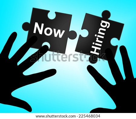 Now Hiring Showing At This Time And Now - stock photo