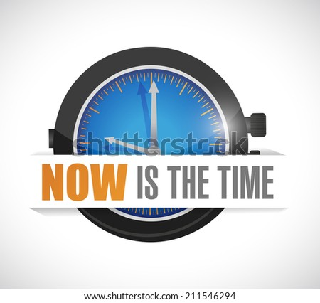 Now is the time watch illustration design over a white background - stock photo