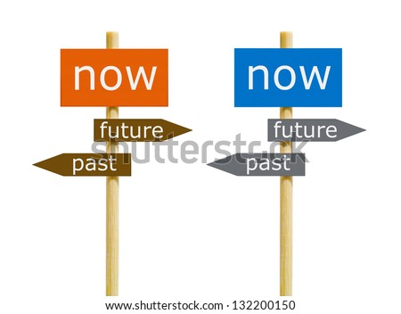 Now Past Future Isolated - stock photo