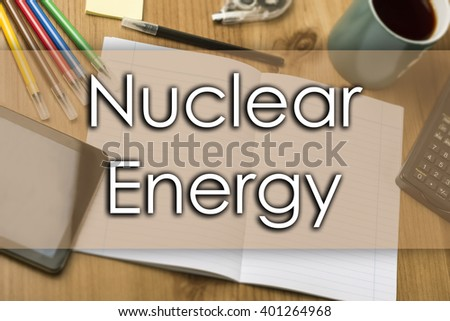 Nuclear Energy - business concept with text - horizontal image
