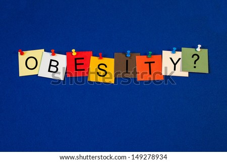 Obesity - sign series for health care, and issues of weight loss, fitness and dieting. - stock photo