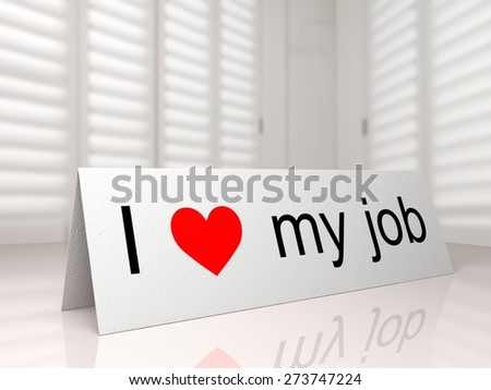 Occupation. 3D. I Love My Job - stock photo