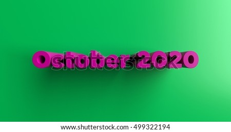 October 2020 - 3D rendered colorful headline illustration.  Can be used for an online banner ad or a print postcard.