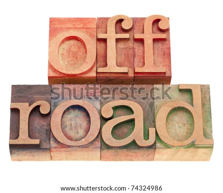 off road words in vintage wood letterpress printing blocks, isolated on white