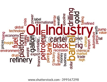 Oil Industry, word cloud concept on white background.
