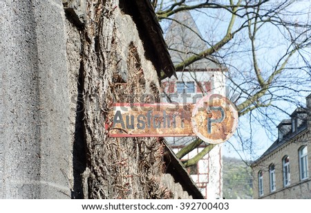 Old and rusty german traffic sign Ausfahrt