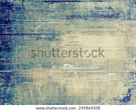 Old antique texture - perfect background with space for your text or image. With different color patterns: yellow (beige); gray; blue; cyan - stock photo
